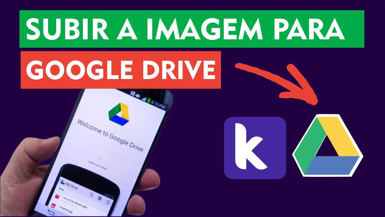 Como Subir Imagem para o Google Drive [ Kodular ]